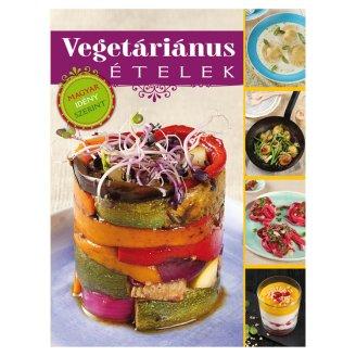 Csigó Zita - Kocsis Bálint: Vegetáriánus ételek / Magyar idény szerint