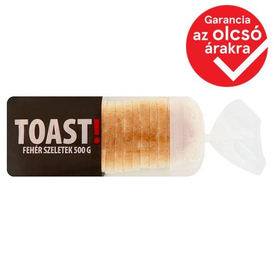 Toast! fehér szeletek 500 g