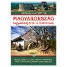 Nagy Balázs: Magyarország hagyományőrző túraútvonalai